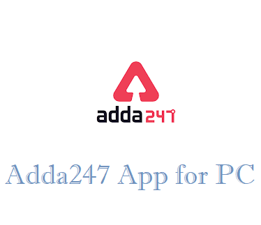 Adda247 App for PC Free Download & How to Install on Windows Mac