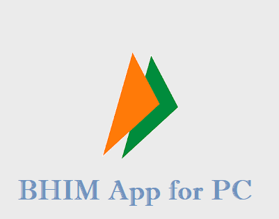 BHIM App for PC Free Download & How to Install on Windows Mac